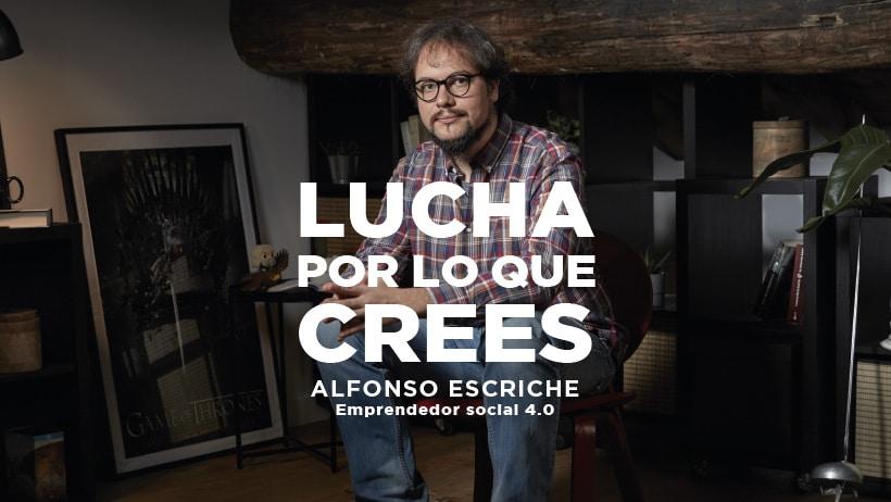 Alfonso Escriche: Lucha por lo que crees. Actitud Río.
